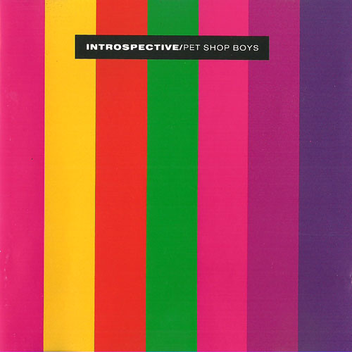 PET SHOP BOYS - Introspective [left To My Own Devices / I'm Not Scared]