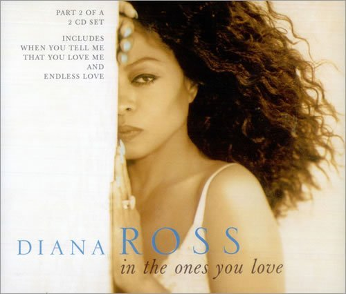 ROSS, DIANA - In The Ones You Love - U.k. Promo Issue - Radio Edit 3:15/lp Vers. 4:18