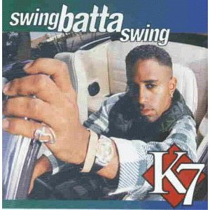 K 7 - SWING BATTA SWING  [come baby come] - CD