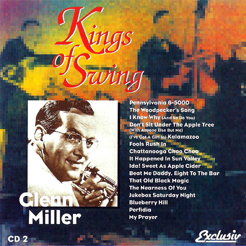 Miller, Glenn - Kings Of Swing - Cd 2 [16 Tracks]