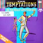 TEMPTATIONS - Do You Really Love Your Baby [club Version]