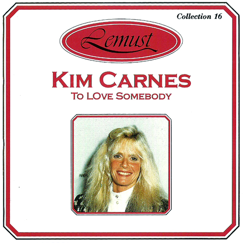 KIM CARNES - To Love Somebody [10 Tracks]