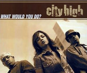 CITY HIGH - What Would You Do [4 Tracks]
