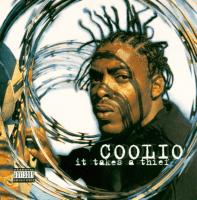 COOLIO - It Takes A Thief [fantastic Voyage / Sticky Fingers]